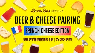 Beer and Cheese Pairing: French Cheese Edition