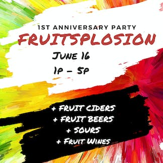 FRUITSPLOSION (1st Anniversary Party)